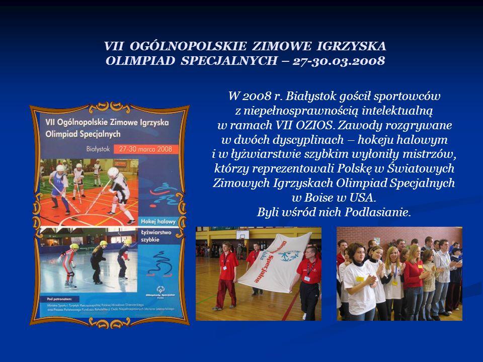 VII OGÓLNOPOLSKIE ZIMOWE IGRZYSKA OLIMPIAD SPECJALNYCH – 27-30.03.2008