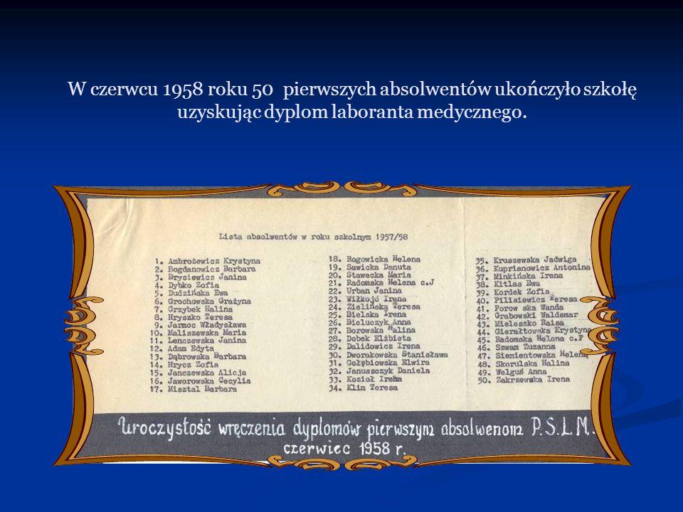 W czerwcu 1958 roku 50 pierwszych absolwentów ukończyło szkołę uzyskując dyplom laboranta medycznego.