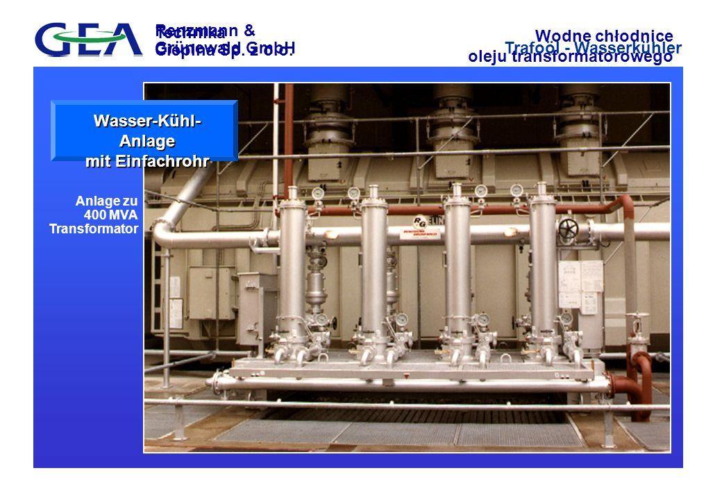 Wasser-Kühl-Anlage mit Einfachrohr