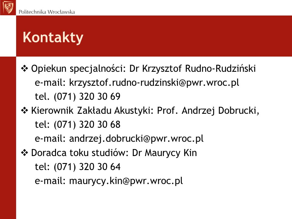 Kontakty Opiekun specjalności: Dr Krzysztof Rudno-Rudziński