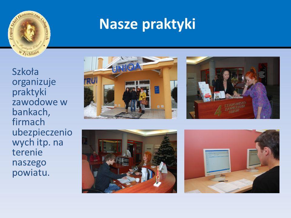 Nasze praktyki Szkoła organizuje praktyki zawodowe w bankach, firmach ubezpieczeniowych itp.