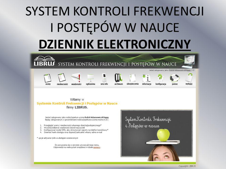 SYSTEM KONTROLI FREKWENCJI I POSTĘPÓW W NAUCE DZIENNIK ELEKTRONICZNY