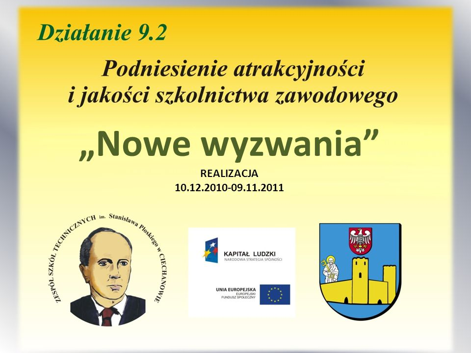 """""""Nowe wyzwania REALIZACJA 10.12.2010-09.11.2011"""