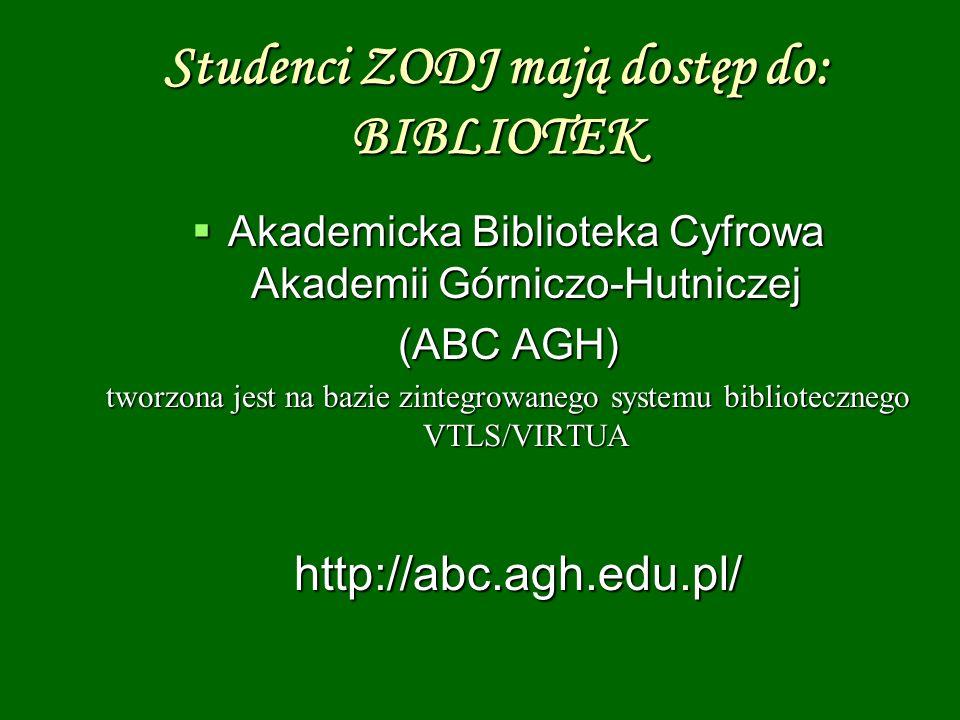 Studenci ZODJ mają dostęp do: BIBLIOTEK