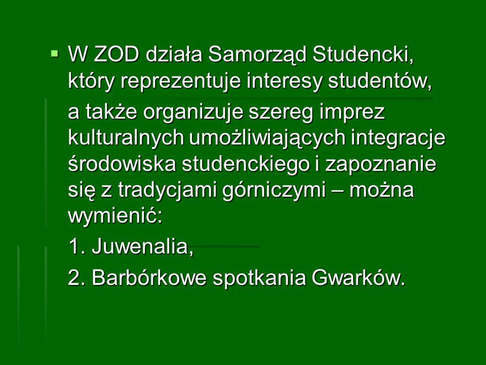 W ZOD działa Samorząd Studencki, który reprezentuje interesy studentów,