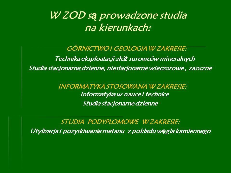 W ZOD są prowadzone studia na kierunkach: