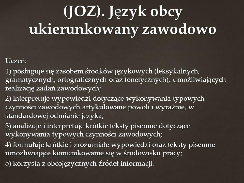 (JOZ). Język obcy ukierunkowany zawodowo
