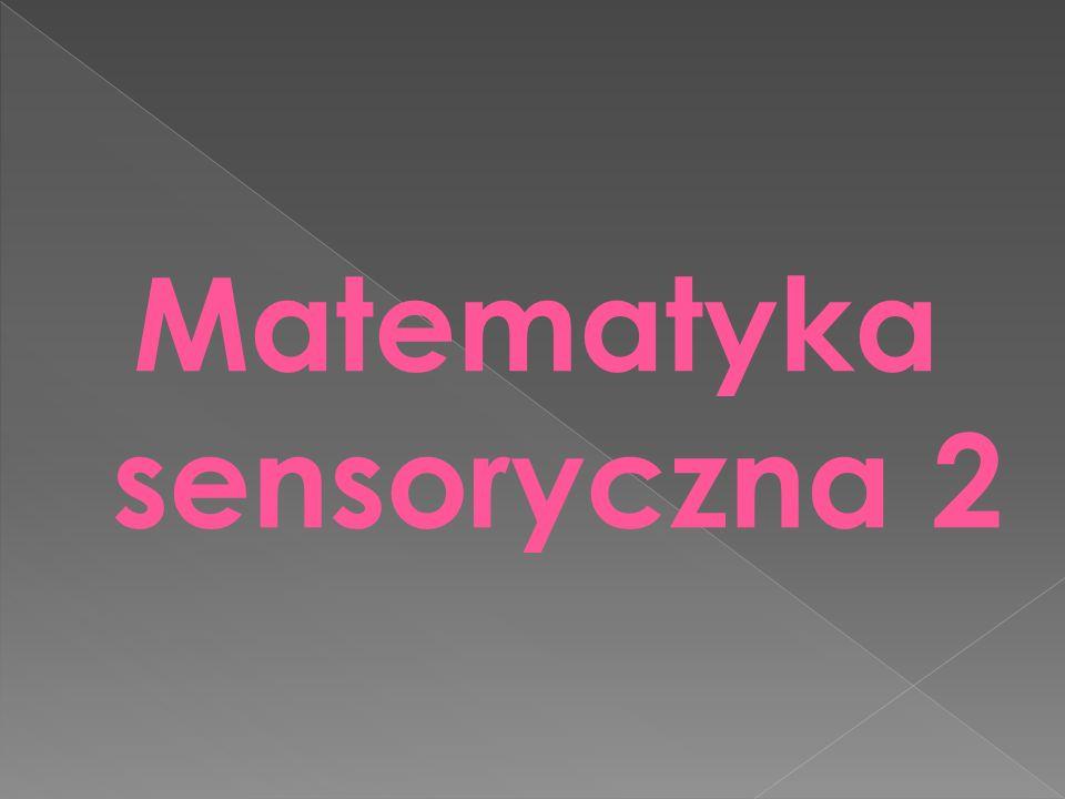 Matematyka sensoryczna 2