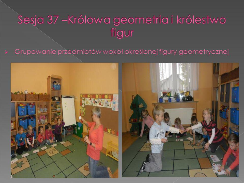Sesja 37 –Królowa geometria i królestwo figur