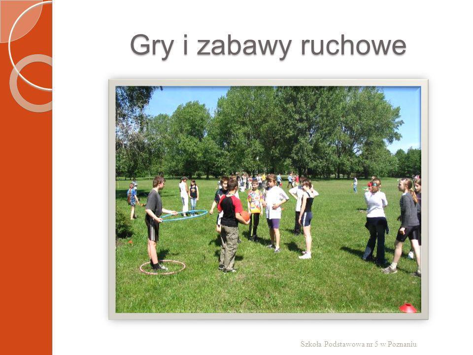 Gry i zabawy ruchowe Szkoła Podstawowa nr 5 w Poznaniu