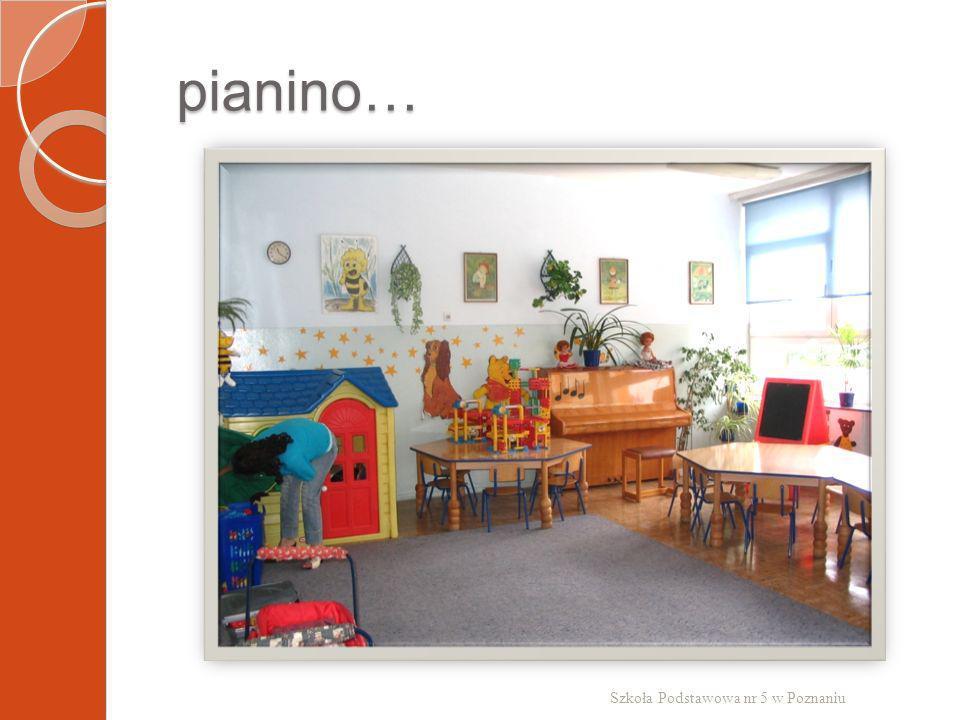 pianino… Szkoła Podstawowa nr 5 w Poznaniu
