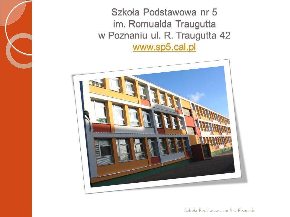 Szkoła Podstawowa nr 5 im. Romualda Traugutta w Poznaniu ul. R