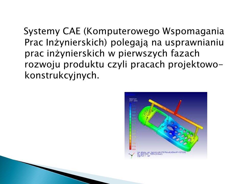 Systemy CAE (Komputerowego Wspomagania Prac Inżynierskich) polegają na usprawnianiu prac inżynierskich w pierwszych fazach rozwoju produktu czyli pracach projektowo- konstrukcyjnych.