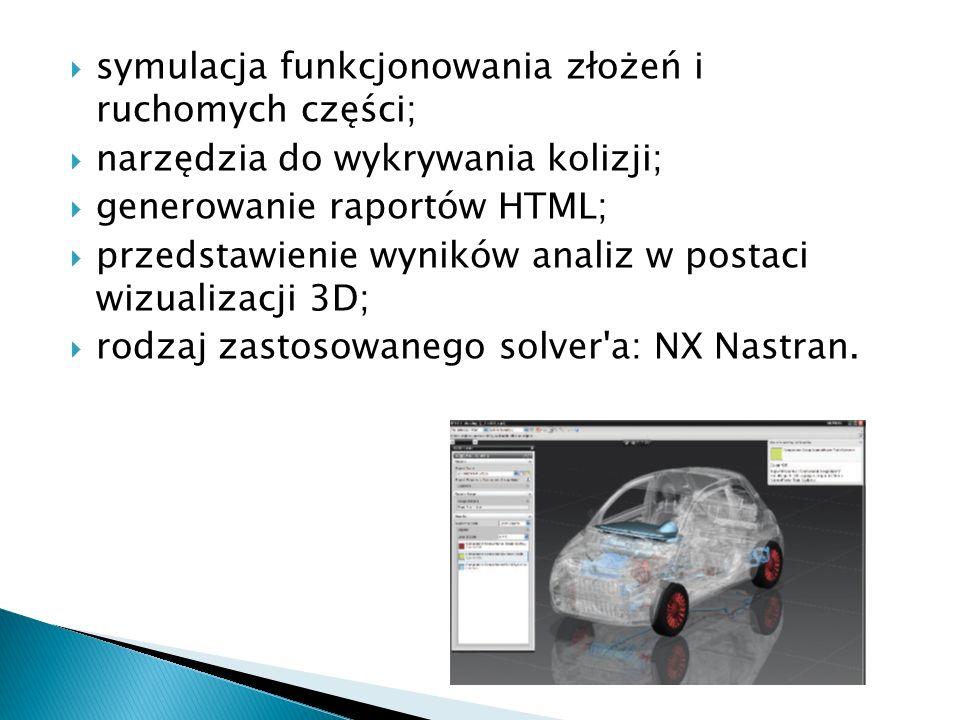 symulacja funkcjonowania złożeń i ruchomych części;