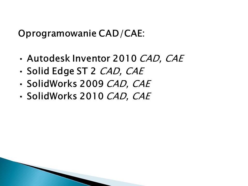 Oprogramowanie CAD/CAE: • Autodesk Inventor 2010 CAD, CAE • Solid Edge ST 2 CAD, CAE • SolidWorks 2009 CAD, CAE • SolidWorks 2010 CAD, CAE