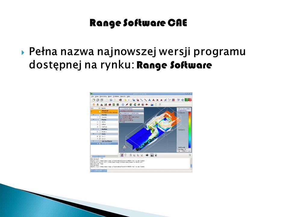 Range Software CAE Pełna nazwa najnowszej wersji programu dostępnej na rynku: Range Software