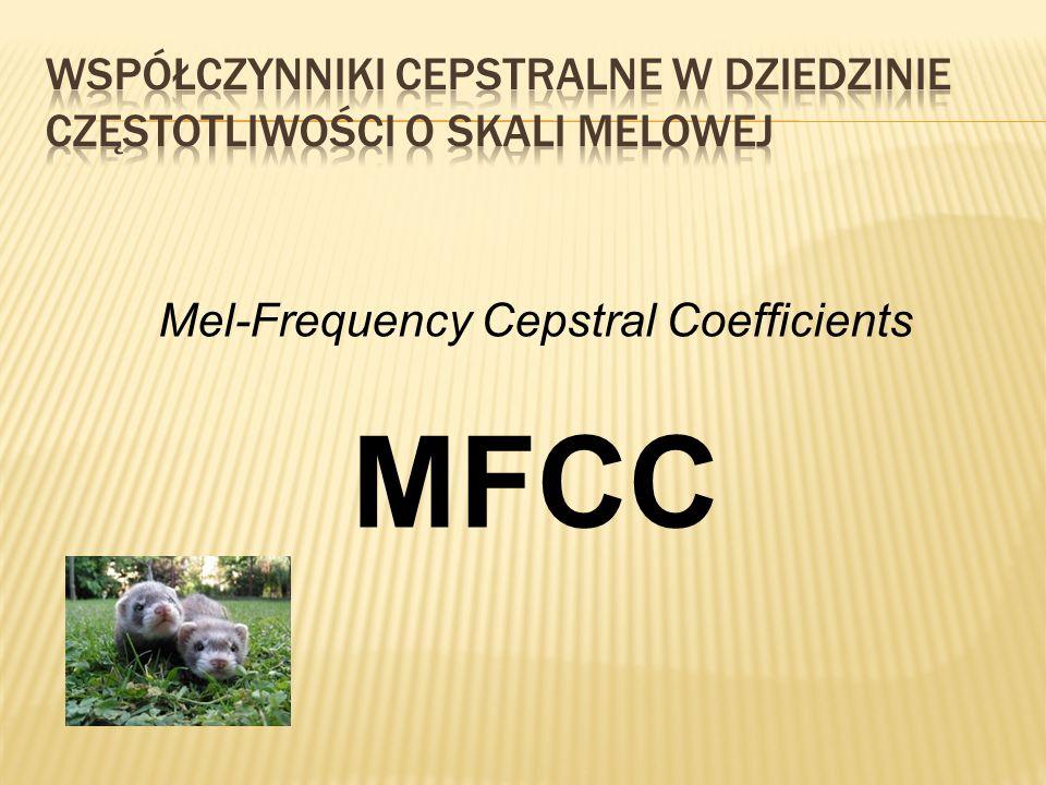 Współczynniki cepstralne w dziedzinie częstotliwości o skali melowej