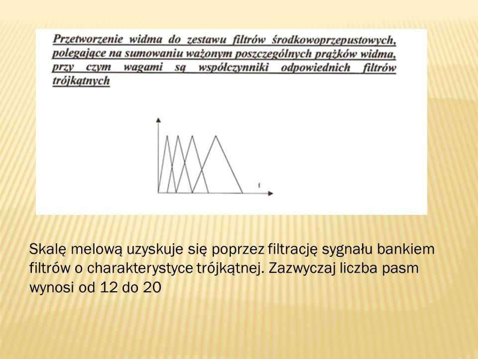 Skalę melową uzyskuje się poprzez filtrację sygnału bankiem filtrów o charakterystyce trójkątnej.