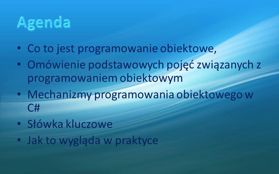 Agenda Co to jest programowanie obiektowe,
