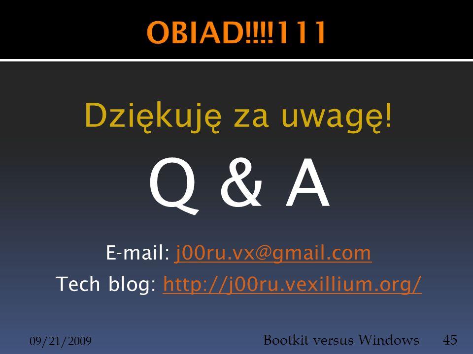 Q & A Dziękuję za uwagę! OBIAD!!!!111 E-mail: j00ru.vx@gmail.com