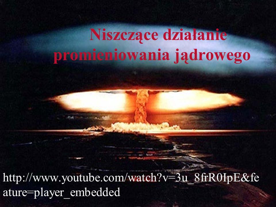 Niszczące działanie promieniowania jądrowego