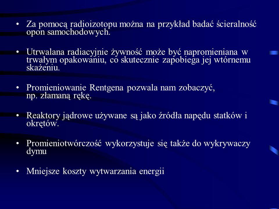 Za pomocą radioizotopu można na przykład badać ścieralność opon samochodowych.