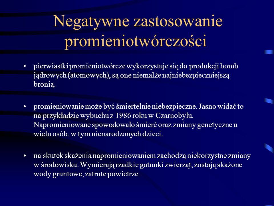 Negatywne zastosowanie promieniotwórczości
