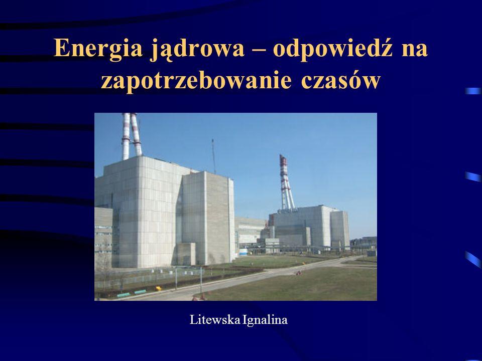 Energia jądrowa – odpowiedź na zapotrzebowanie czasów