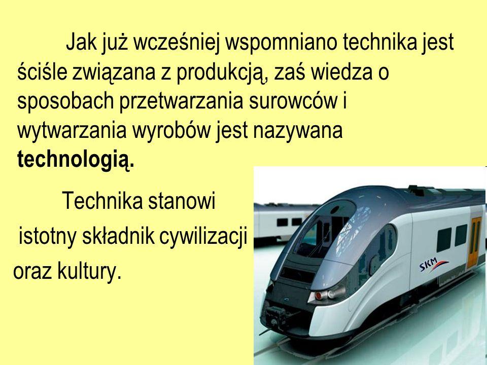 Technika stanowi istotny składnik cywilizacji oraz kultury.
