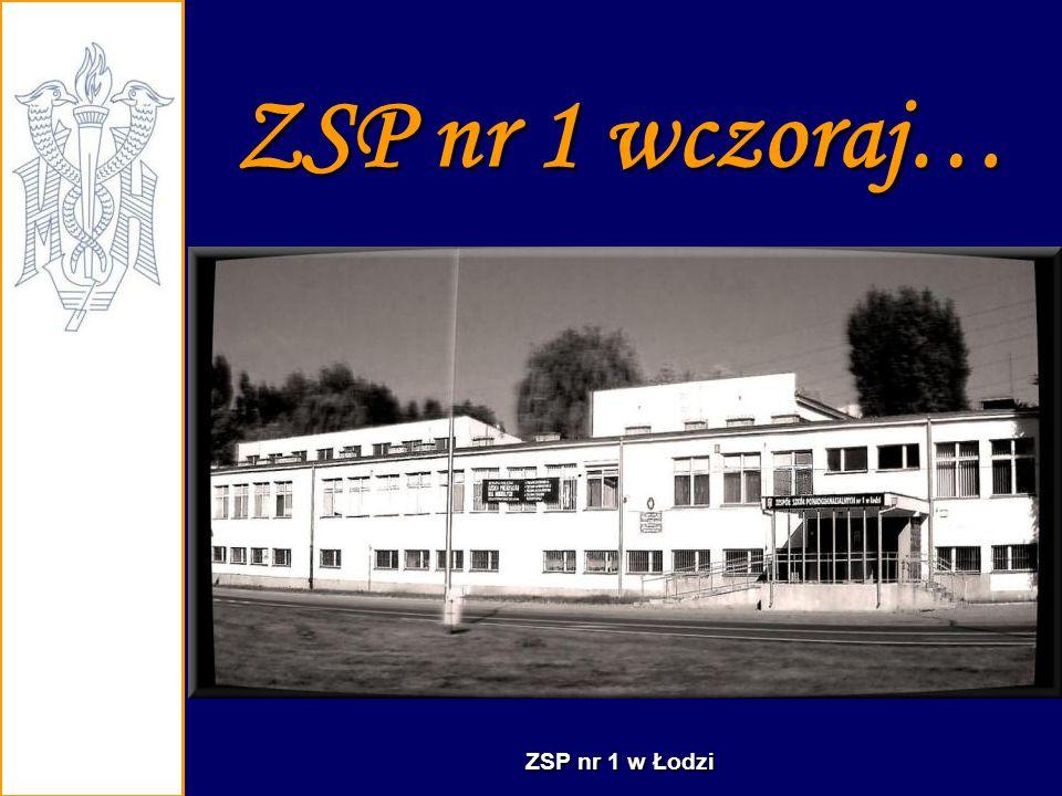 ZSP nr 1 wczoraj… ZSP nr 1 w Łodzi