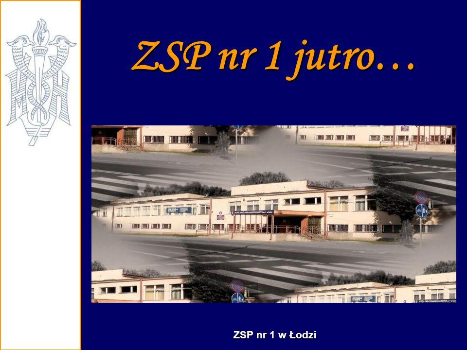 ZSP nr 1 jutro… ZSP nr 1 w Łodzi