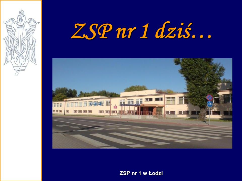 ZSP nr 1 dziś… ZSP nr 1 w Łodzi