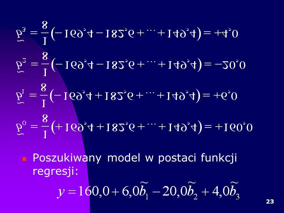 Poszukiwany model w postaci funkcji regresji: