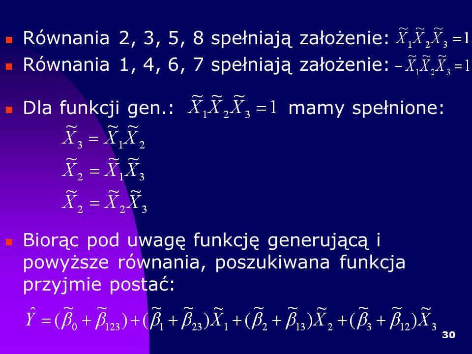 Równania 2, 3, 5, 8 spełniają założenie: