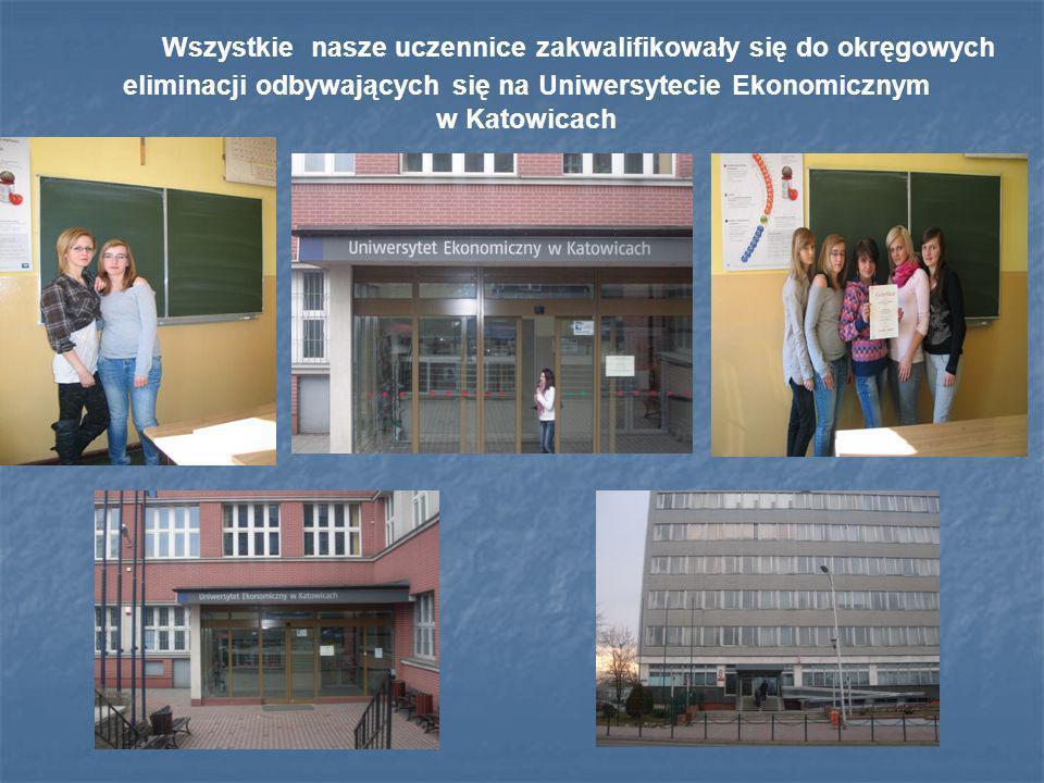 Wszystkie nasze uczennice zakwalifikowały się do okręgowych eliminacji odbywających się na Uniwersytecie Ekonomicznym w Katowicach