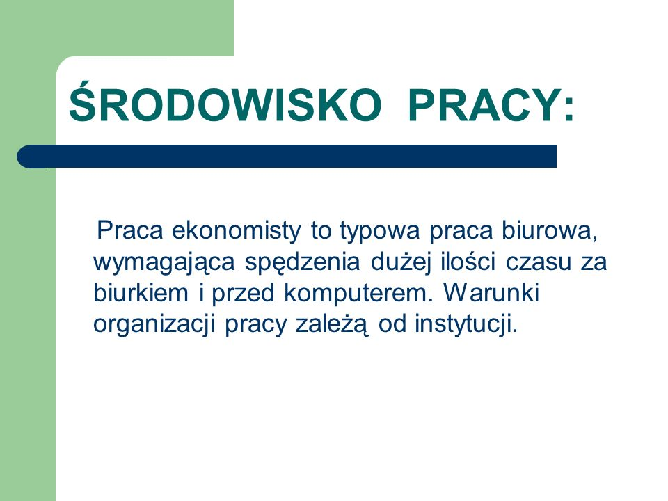 ŚRODOWISKO PRACY: