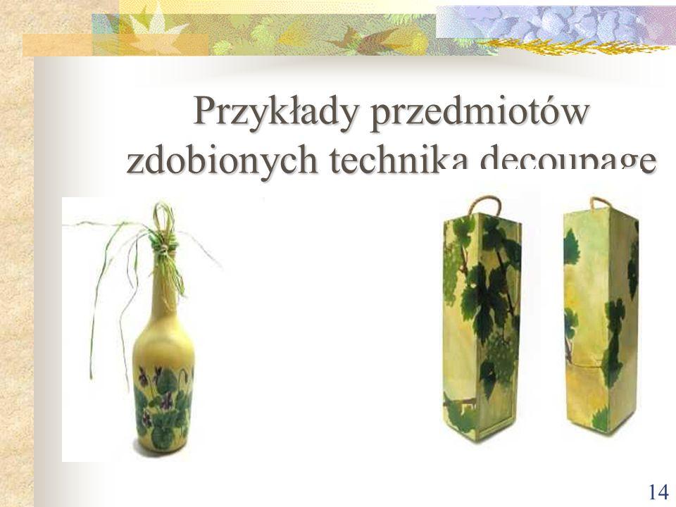 Przykłady przedmiotów zdobionych techniką decoupage