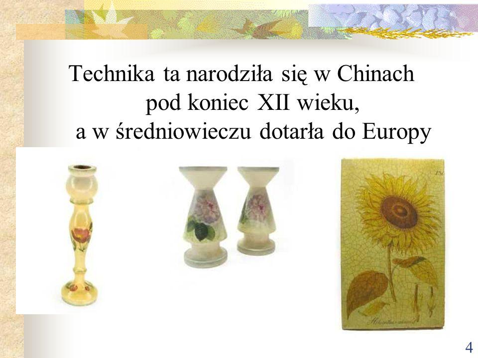 Technika ta narodziła się w Chinach pod koniec XII wieku, a w średniowieczu dotarła do Europy