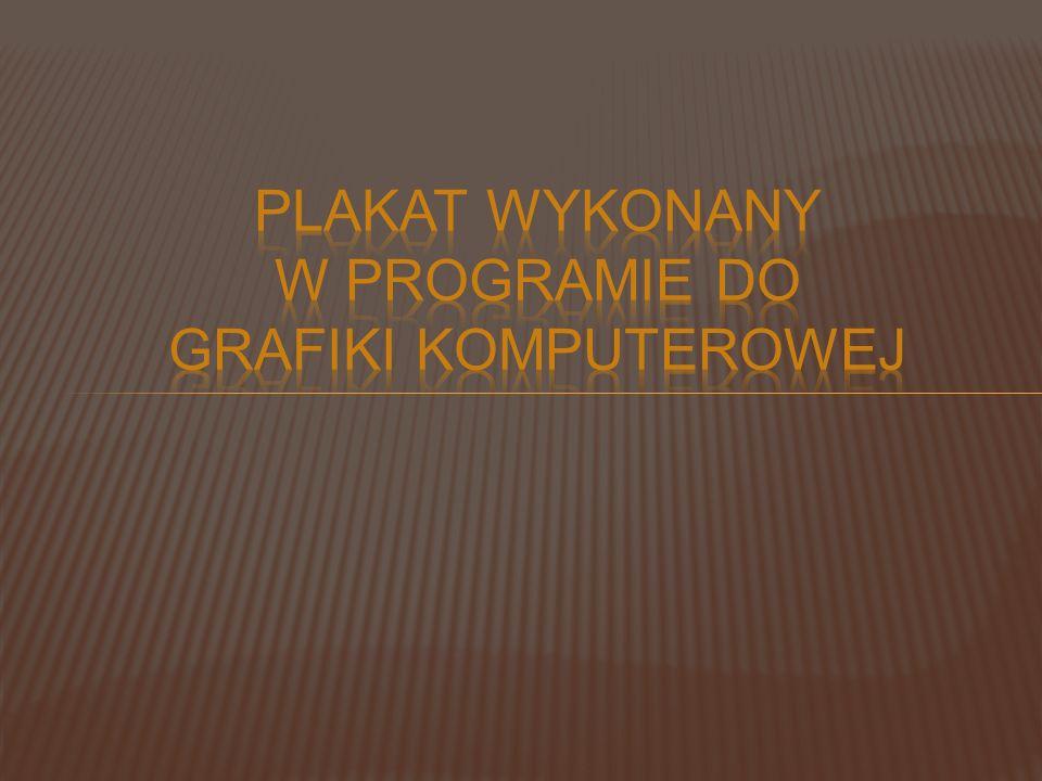 Plakat wykonany w programie do grafiki komputerowej