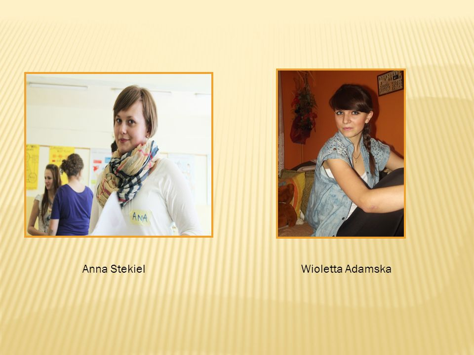 Anna Stekiel Wioletta Adamska