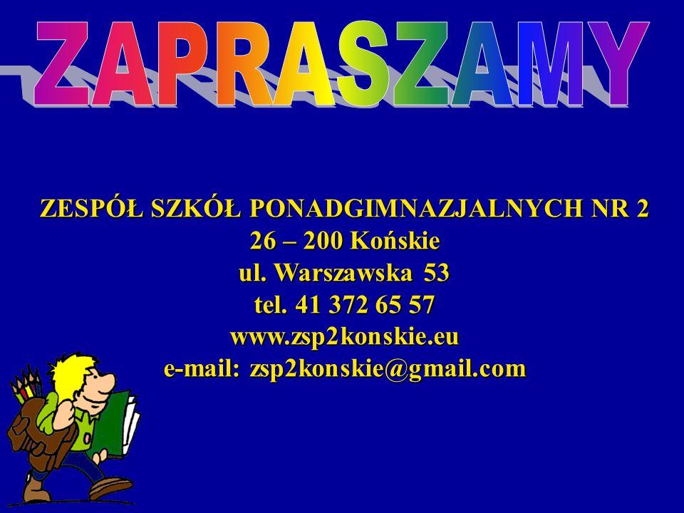 ZESPÓŁ SZKÓŁ PONADGIMNAZJALNYCH NR 2 e-mail: zsp2konskie@gmail.com