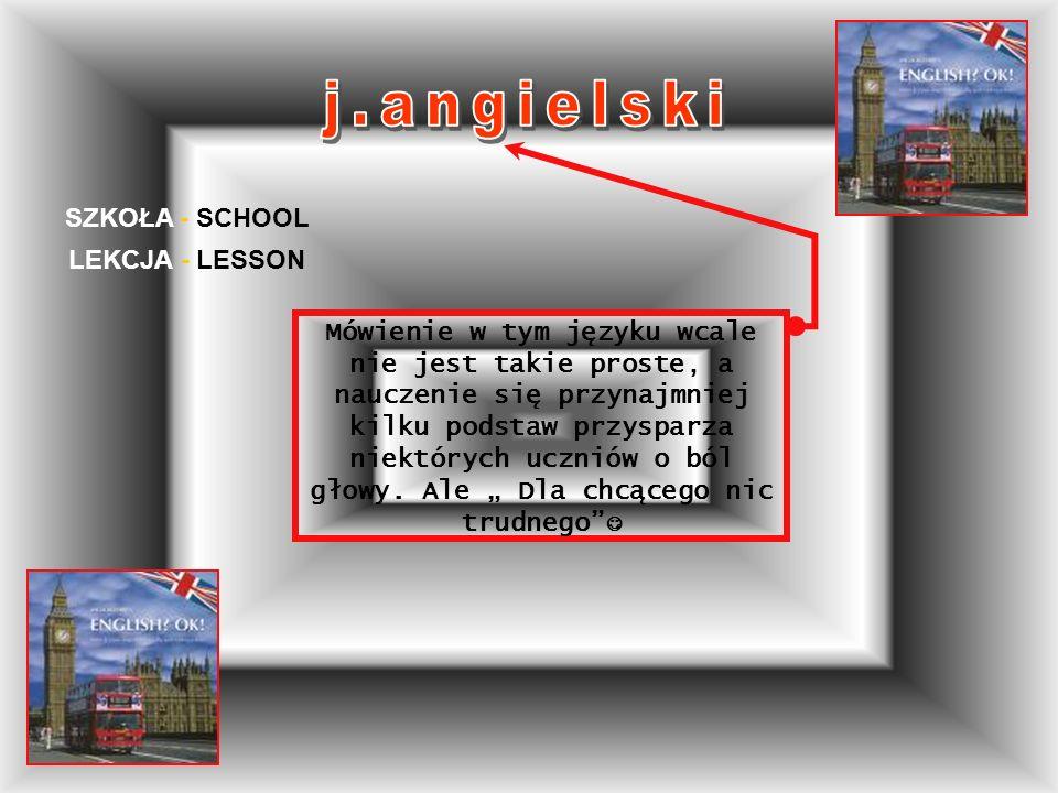 j.angielski SZKOŁA - SCHOOL LEKCJA - LESSON