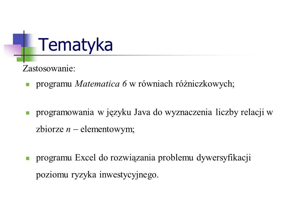 Tematyka Zastosowanie: programu Matematica 6 w równiach różniczkowych;