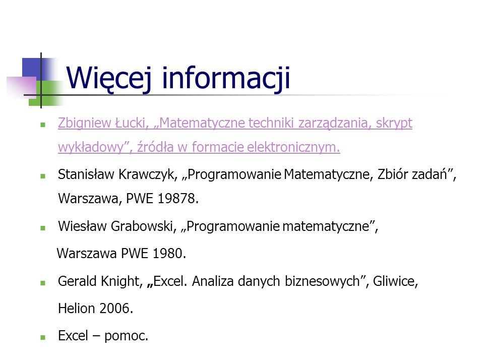 """Więcej informacji Zbigniew Łucki, """"Matematyczne techniki zarządzania, skrypt wykładowy , źródła w formacie elektronicznym."""