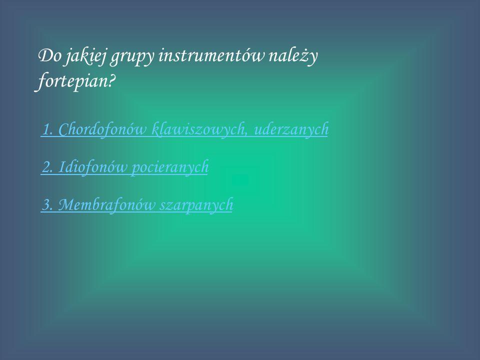 Do jakiej grupy instrumentów należy fortepian