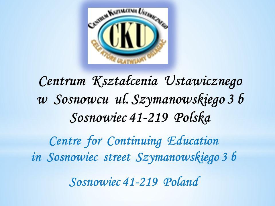 Centrum Kształcenia Ustawicznego w Sosnowcu ul. Szymanowskiego 3 b