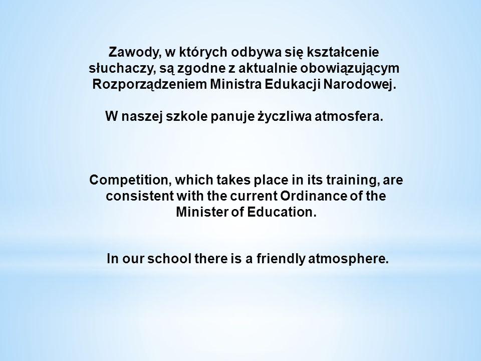 W naszej szkole panuje życzliwa atmosfera.