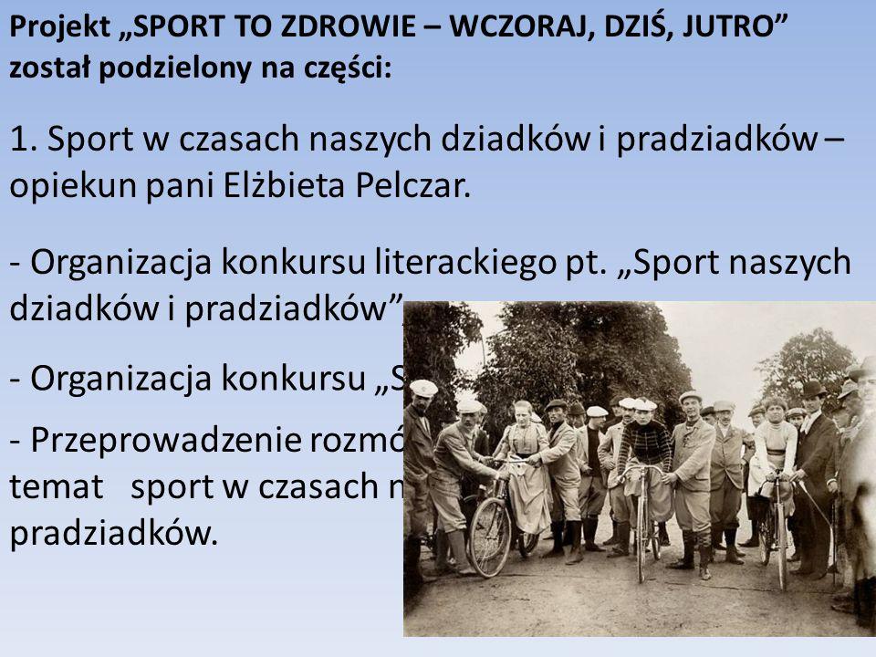 "- Organizacja konkursu ""Sport na starej fotografii ,"
