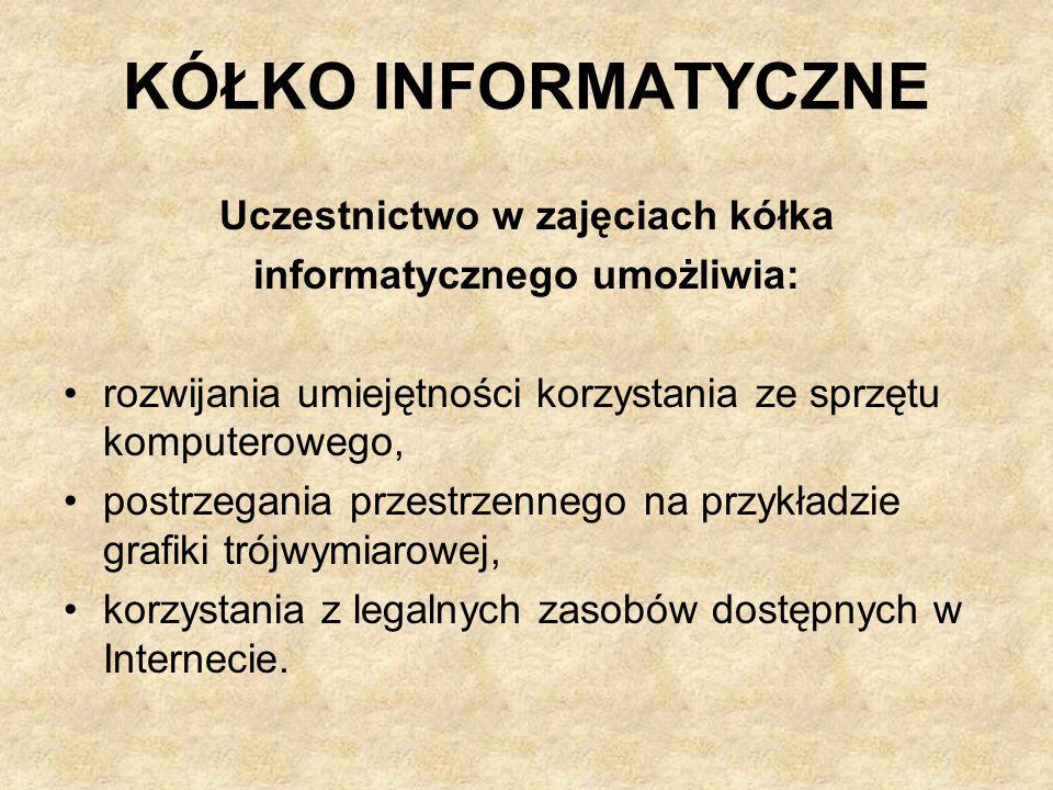 Uczestnictwo w zajęciach kółka informatycznego umożliwia:
