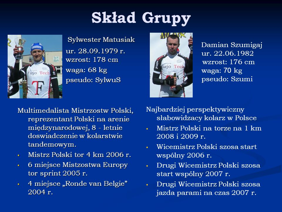 Skład Grupy Sylwester Matusiak